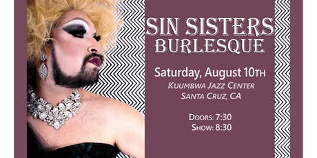 Sin Sisters Burlesque: Saturday August 10th tickets