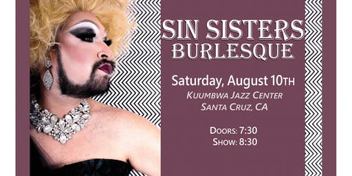 Sin Sisters Burlesque: Saturday August 10th
