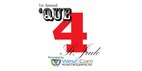1st Annual 'Que 4 St. Jude -  Benefiting St. Jude Children's Hospital tickets