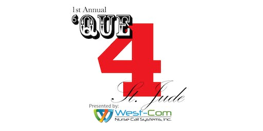 1st Annual 'Que 4 St. Jude -  Benefiting St. Jude Children's Hospital