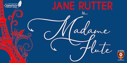 "Jane Rutter ""Madame Flute"" Signature Series Concert"