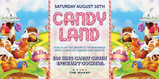 CANDYLAND at The Wharf Miami