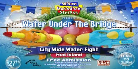 When Boredom Strikes: Water Under the Bridge  tickets