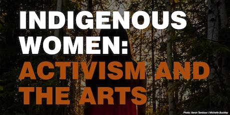 Indigenous Women: Activism and the Arts tickets