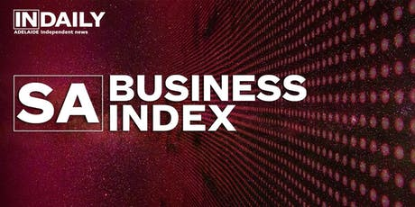 South Australian Business Index 2019, presented by InDaily tickets