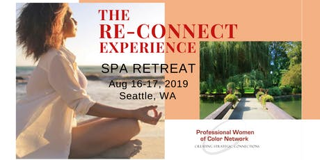 """The Reconnect Experience"" - Professional Women of Color Network Spa Networking Retreat tickets"
