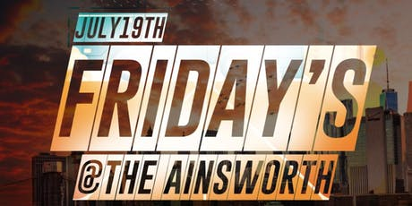 Fridays at The Ainsworth Chelsea: July 19th tickets