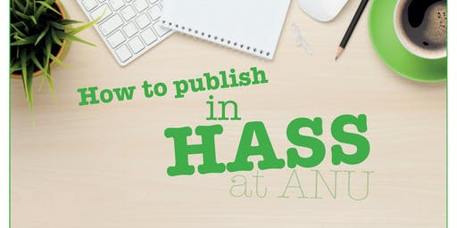 'Turning your thesis into a book' - How to publish in HASS at ANU