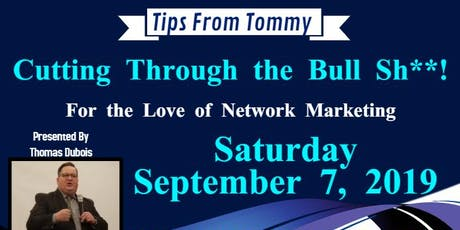 Tips From Tommy- Cutting Through the BullSh**!  tickets