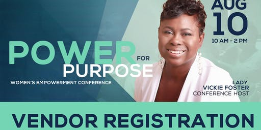 2019 Power for Purpose Women's Empowerment Conference: VENDOR REGISTRATION ONLY