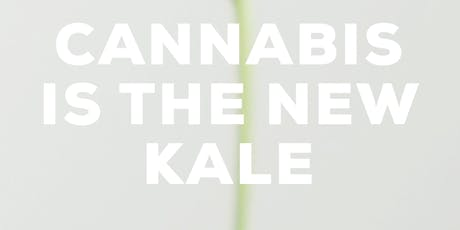 Cannabis Is The New Kale tickets