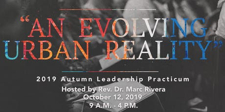 2019 Autumn Leadership Practicum: An Evolving Urban Reality tickets