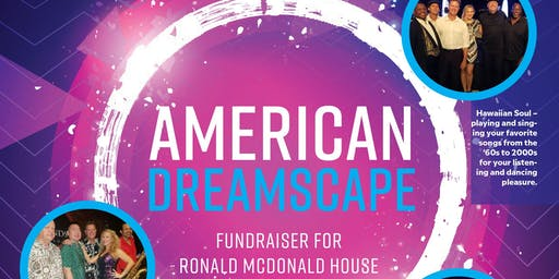 American Dreamscape 2019 -  Fundraiser for Ronald McDonald House & PWN