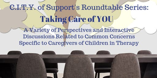 Roundtable Series #4: Taking Care of You