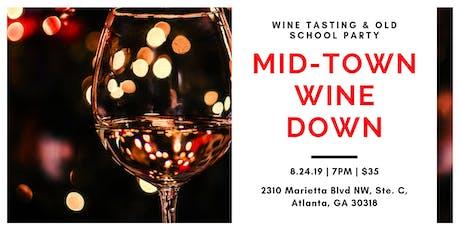 Midtown Atlanta Wine Down - Wine Tasting & Old School Party tickets