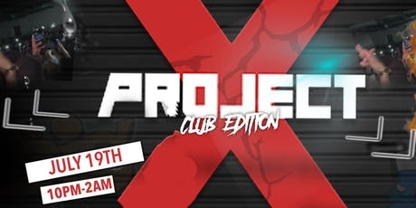 PROJECT X ! CLUB EDITION tickets