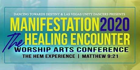 Manifestation Worship Arts Conference: The Healing Encounter  tickets