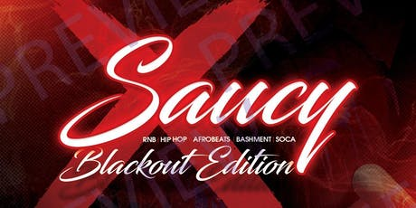 SAUCY - BLACKOUT EDITION || #Saucy0113 tickets