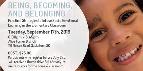 Being, Becoming, and Belonging: Practical Strategies to Infuse Social Emotional Learning in the Classroom tickets