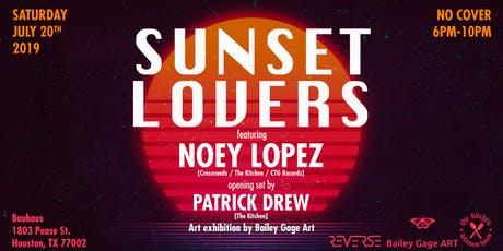 Sunset Lovers with Noey Lopez and Patrick Drew tickets