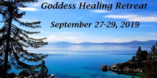 Goddess Healing Retreat - Lake Tahoe 3 days, 2 nights