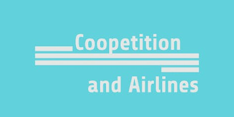 "Workshop ""Coopetition Strategy for airlines"""
