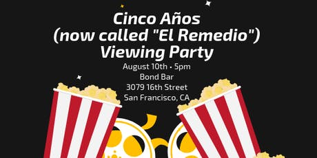 "Cinco Años (now called ""El Remedio"") Viewing Party tickets"