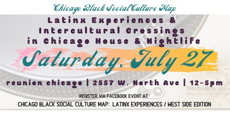 Chicago Black Social Culture Map: House & Latinx Stories tickets
