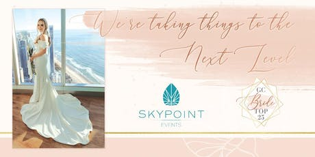 GC Bride Top 25 Showcase At SkyPoint tickets