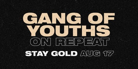 ON REPEAT: GANG OF YOUTHS NIGHT MELB tickets