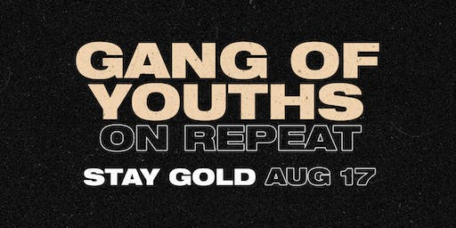 ON REPEAT: GANG OF YOUTHS NIGHT MELB