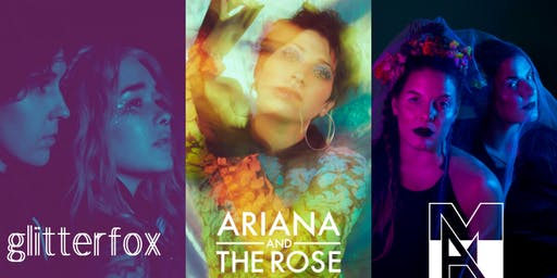 Ariana and the Rose, AM (Acoustic Minds) + Glitterfox at Bit House Saloon