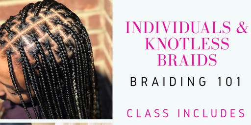 Individuals and Knotless Braids