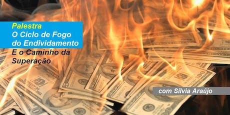 Silvia Araújo - Palestra O Ciclo de Fogo do Endividamento ingressos