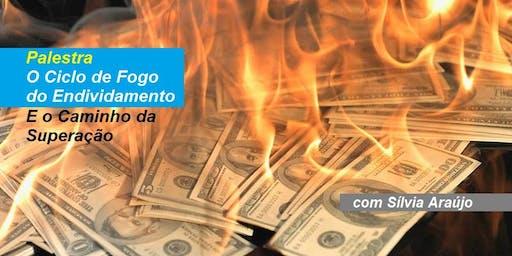 Silvia Araújo - Palestra O Ciclo de Fogo do Endividamento