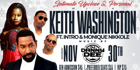 Intimate Up Close & Personal With Keith Washington, Featuring Intro & Monique Nikkole tickets