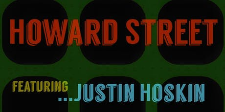 Kasimu Taylor Presents Howard Street Featuring Justin Hoskin  tickets