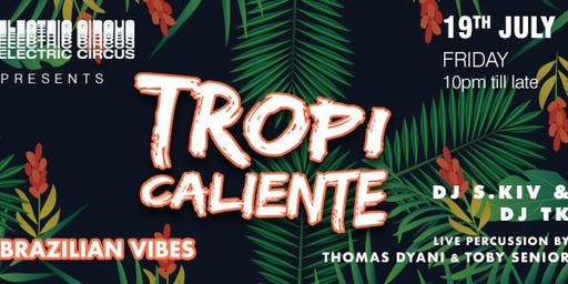 (FRI) 19 Jul | TROPICALIENTE | Free Tequila every hour