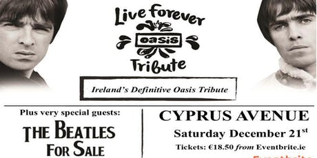 Live Forever - OASIS Tribute  +  guests:  The Beatles For Sale tickets