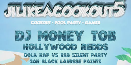 #JiLikeACookout5 Saturday, July 27th - DC #1 Outdoor Event of The Summer