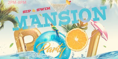 Sip & Swim (Mansion Pool Party)