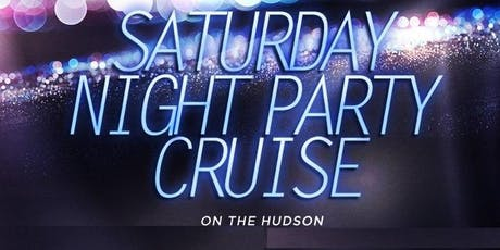 SATURDAY NIGHT PARTY CRUISE ON THE HUDSON @ CABANA YACHT tickets