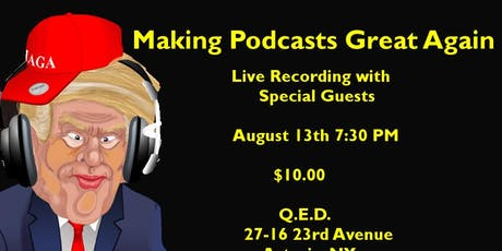 Making Podcasts Great Again (LIVE TAPING) tickets