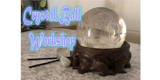 Crystal Ball Workshop