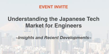 Understanding the Japanese Tech Market for Engineers tickets
