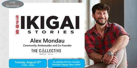 Ikigai Stories LIVE --  Alex Mondau, The Collective tickets