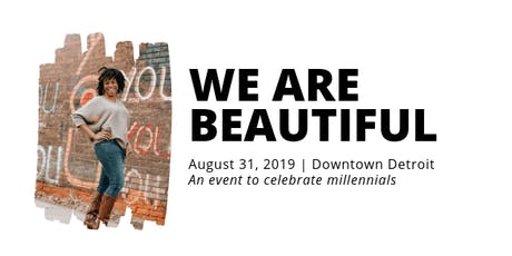 We Are Beautiful - An Event for Millennials tickets