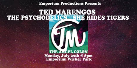 Ted Marengos / The Psychodelics / She Rides Tigers / The Angel Colón tickets