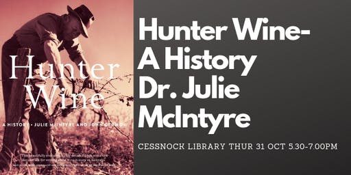 Meet The Author: Dr Julie McIntyre - 'Hunter Wine - A History'