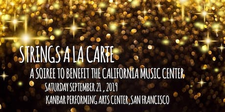 Strings a la carte  - a sparkling soiree to benefit the California Music Center tickets